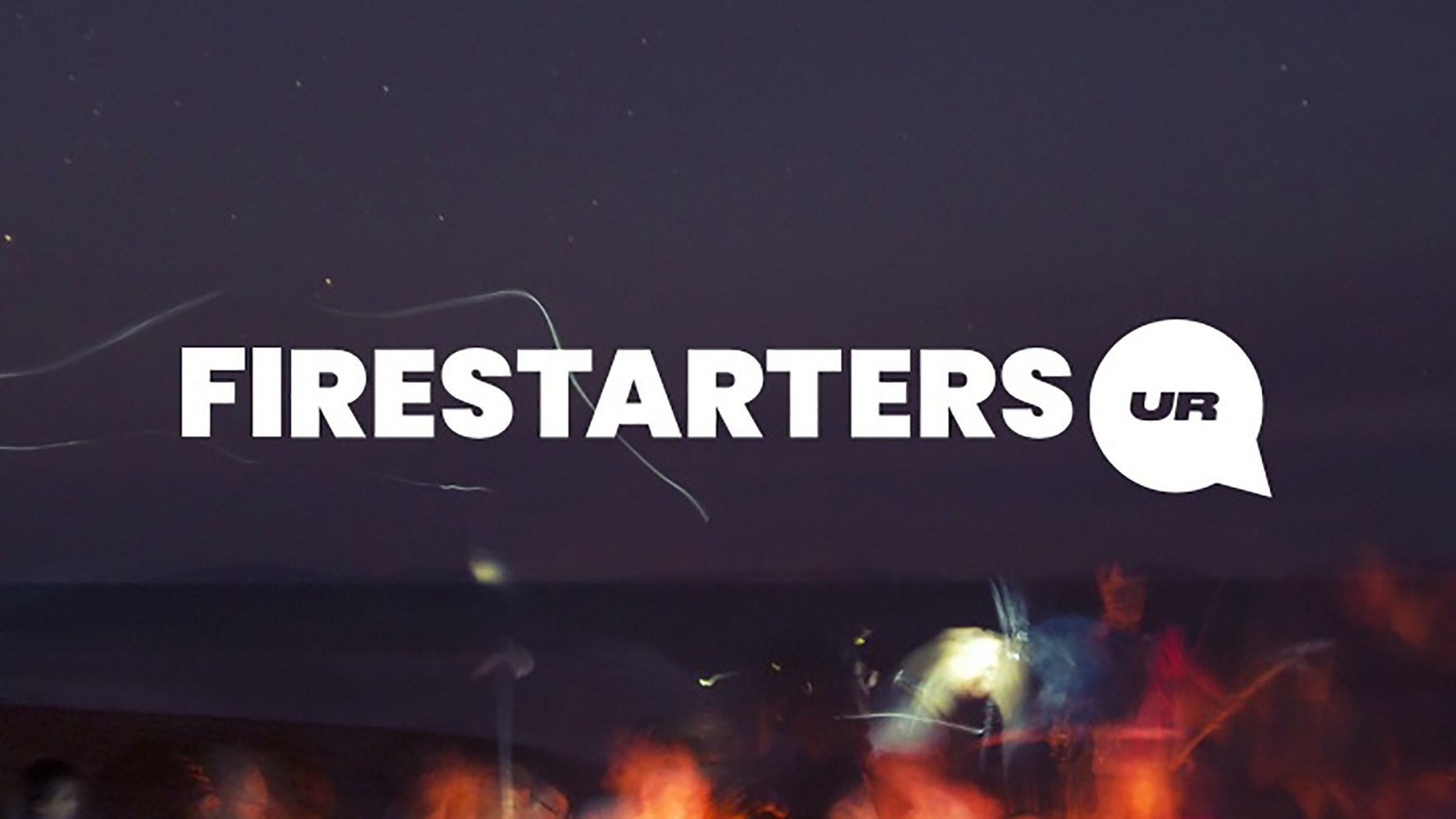 Firestarters: A Virtual Festival To Get The Nation Talking This March!
